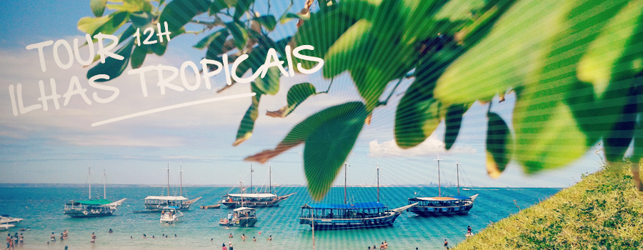 Tour Ilhas Tropicais