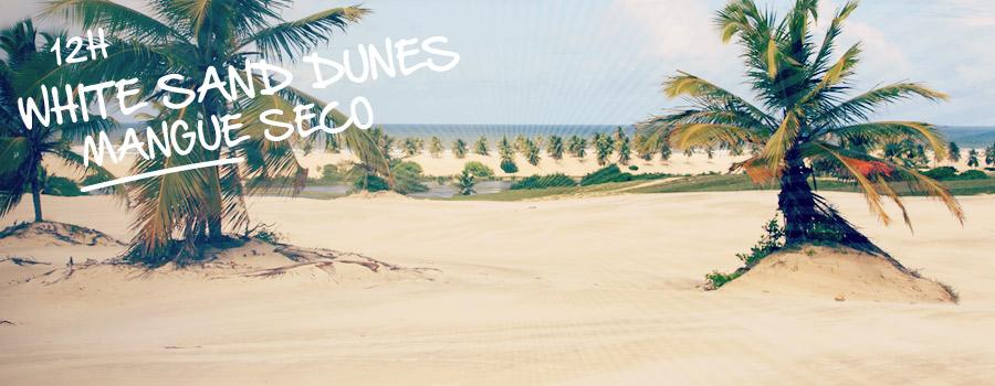 Tour White Sand Dunes of Mangue Seco